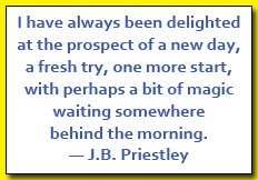 a new day, a fresh try, one more start